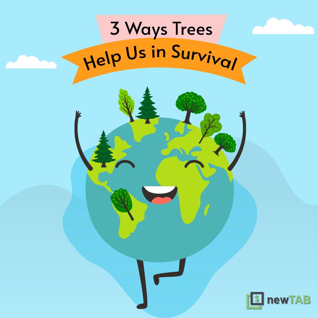 Trees Help Us in Survival - newTAB