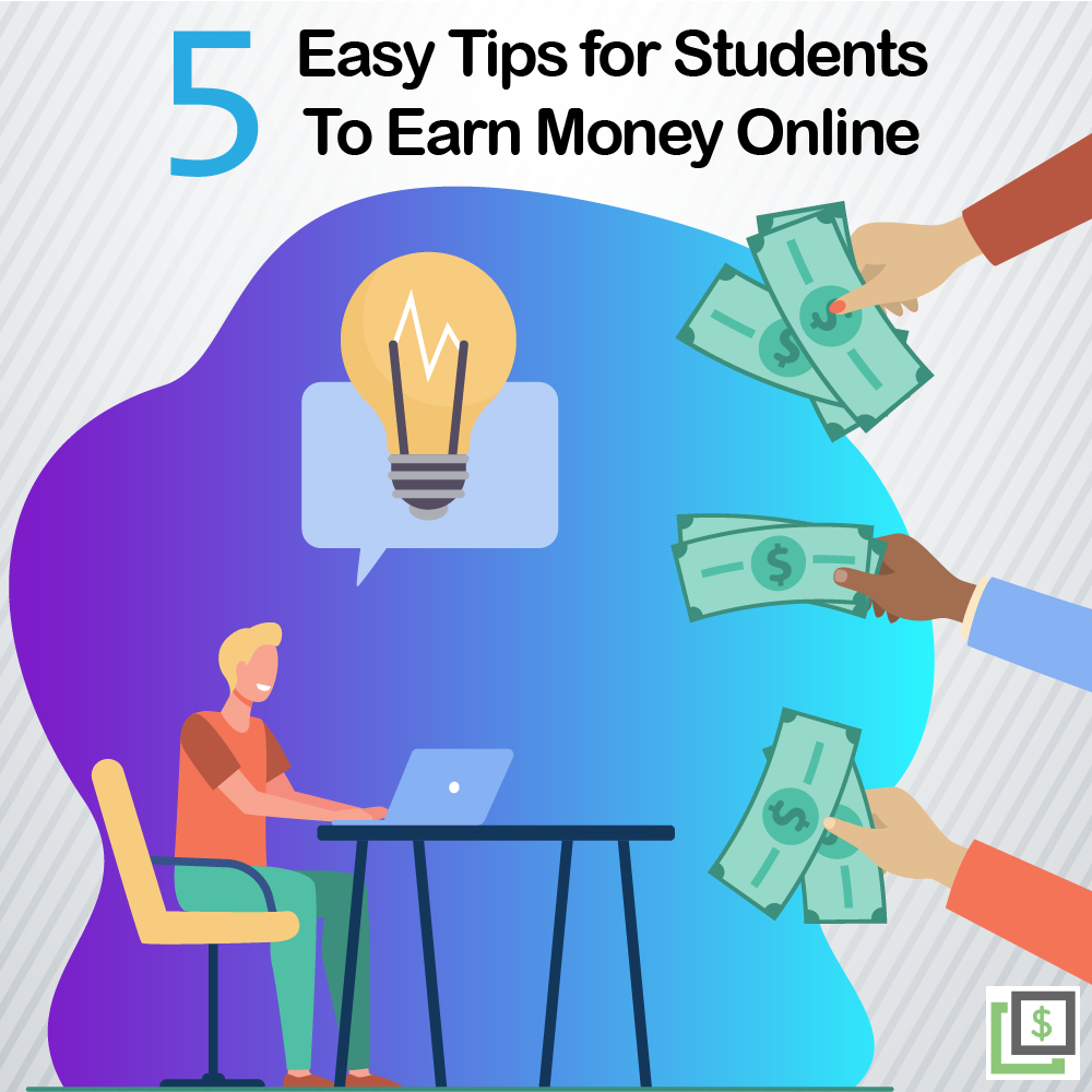 5 Easy Tips for Students to Earn Money Online