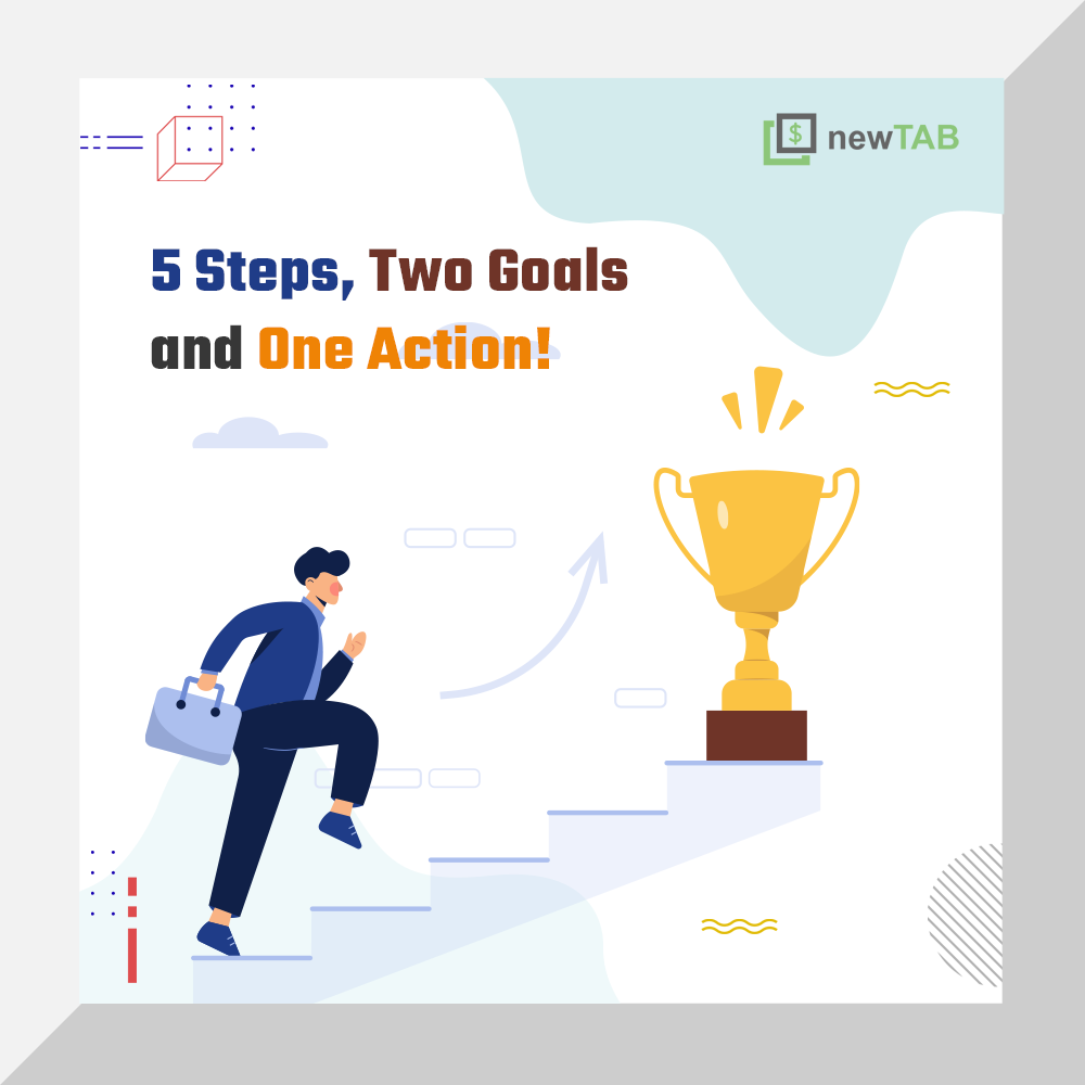 newTAB 5 Steps Two Goals and One Action